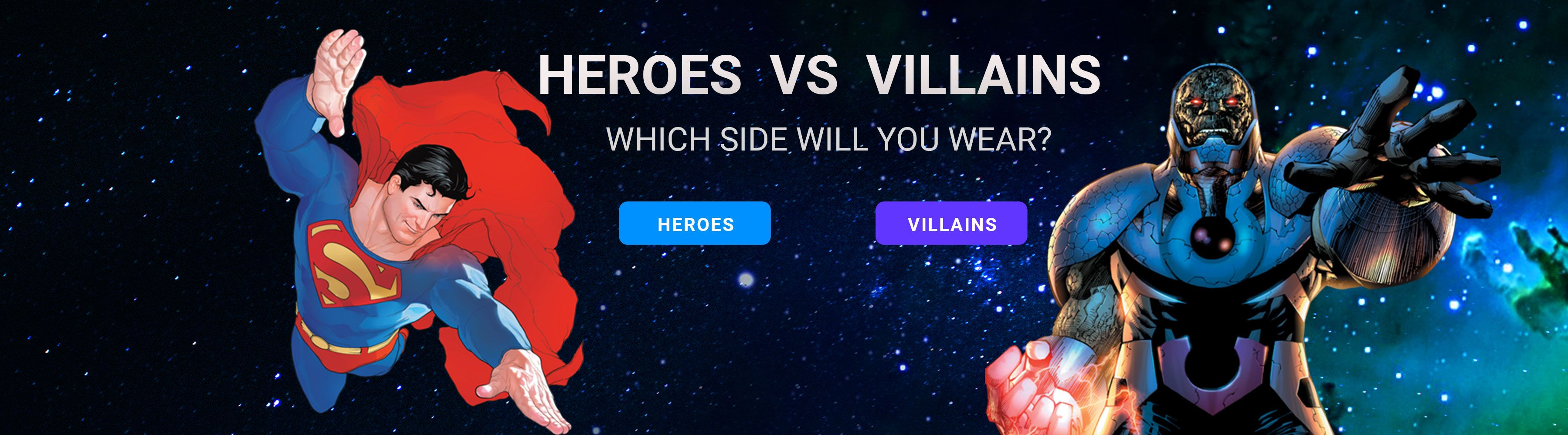 Heroes Vs Villains | Which side will you wear?